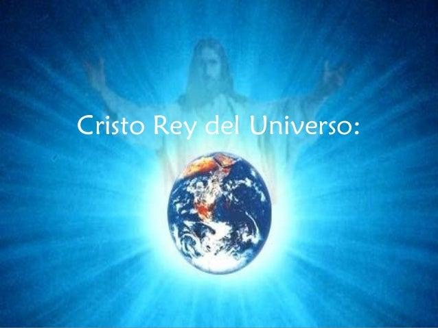 Cristo Rey del Universo: