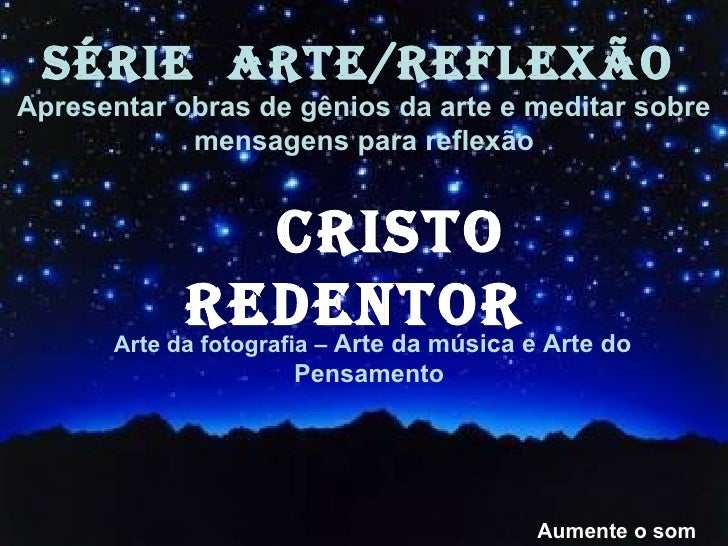 Arte da fotografia –  Arte da música e Arte do Pensamento  SÉRIE  ARTE/REFLEXÃO   Apresentar obras de gênios da arte e med...