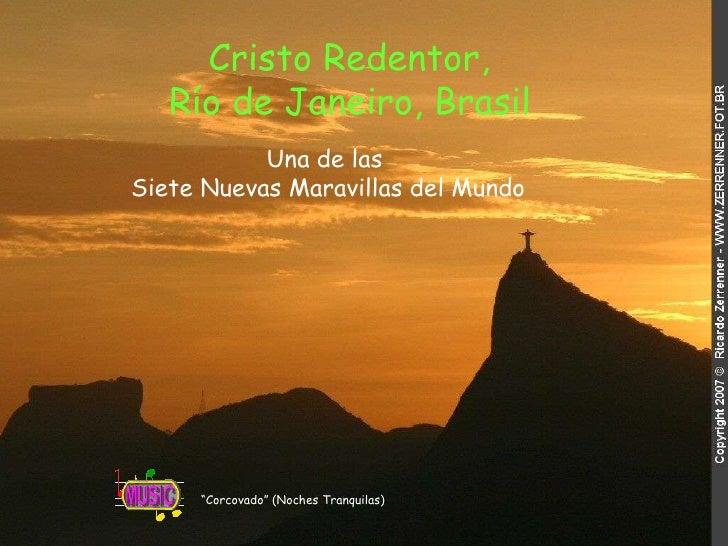 """Cristo Redentor,  Río de Janeiro, Brasil   """" Corcovado"""" (Noches Tranquilas) Una de las Siete Nuevas Maravillas del Mundo"""