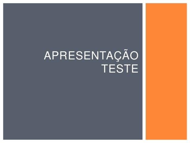 APRESENTAÇÃO TESTE