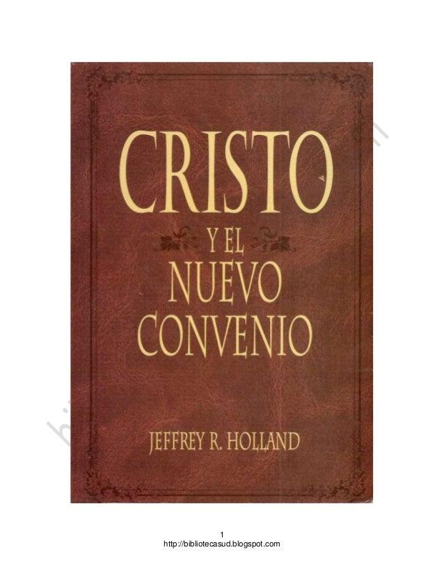 Cristo y el Nuevo Convenio - Por Jeffey R Holland