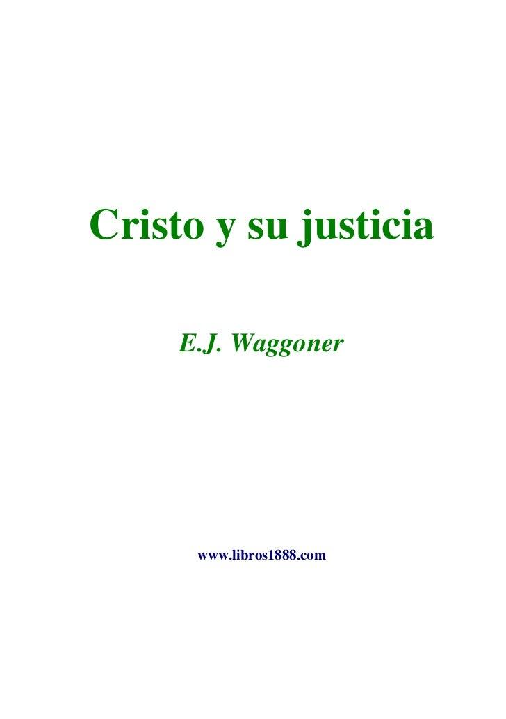 Cristo y su justicia     E.J. Waggoner      www.libros1888.com