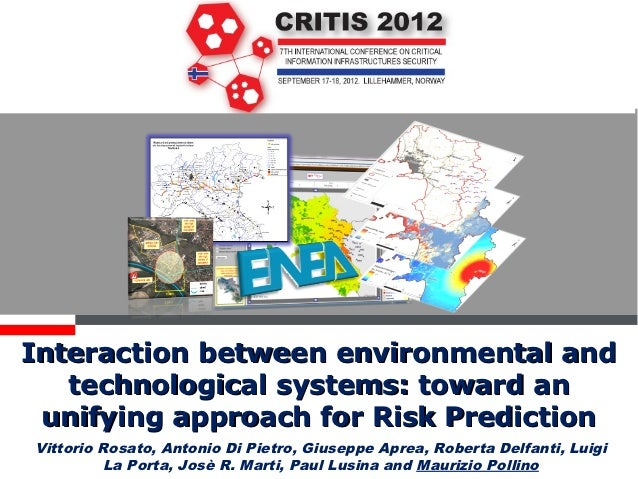 Interaction between environmental andtechnological systems: toward an unifying approach for Risk Prediction