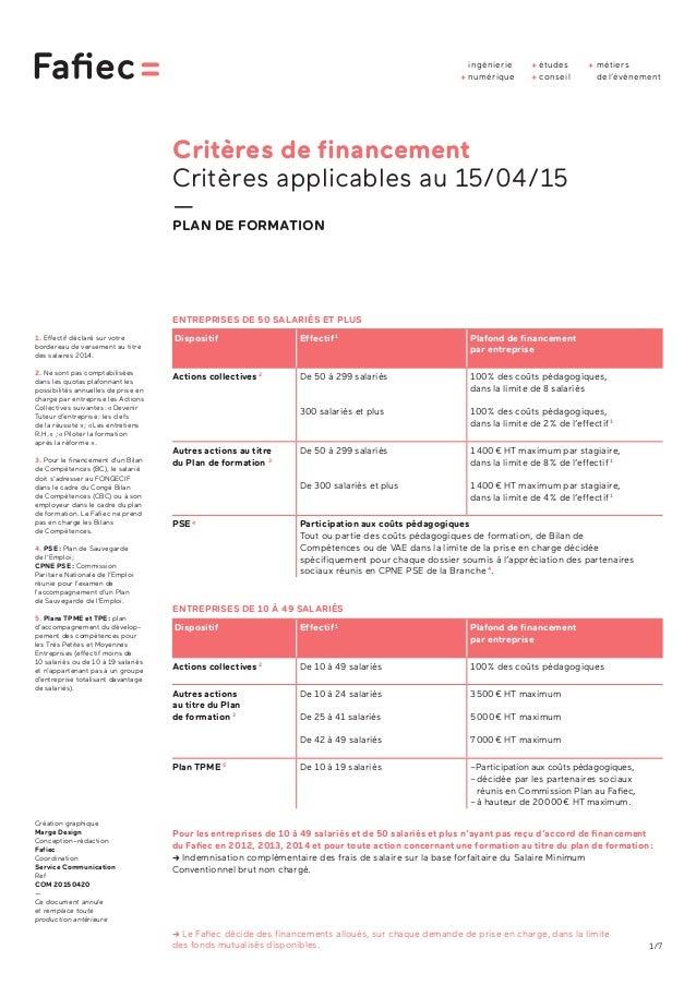 1/7 Critères de financement Critères applicables au 15/04/15 — PLAN DE FORMATION ENTREPRISES DE 50 SALARIÉS ET PLUS ENTREP...
