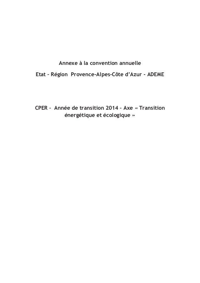 Annexe à la convention annuelle Etat – Région Provence-Alpes-Côte d'Azur - ADEME CPER – Année de transition 2014 – Axe « T...