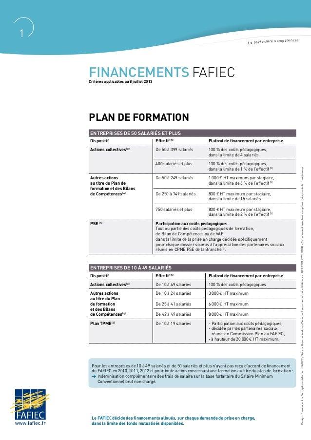 Le partenaire compétences Financements FAFIECCritères applicables au 8 juillet 2013 Plan de formation Entreprises de 50 sa...