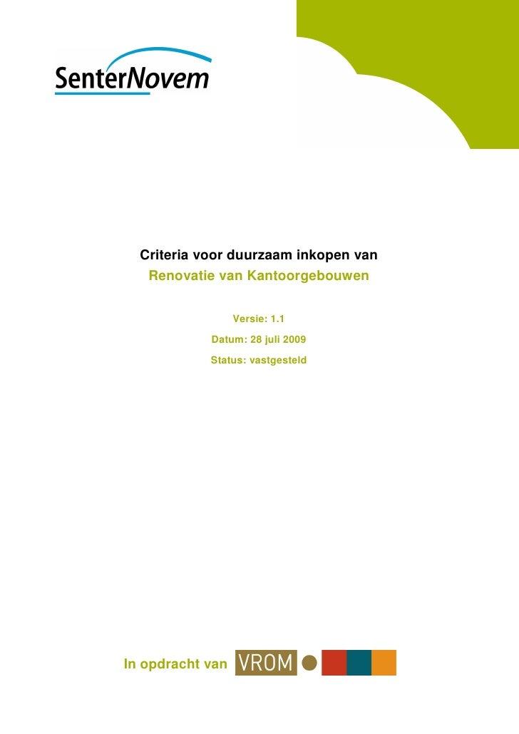 Criteria voor duurzaam inkopen van    Renovatie van Kantoorgebouwen                     Versie: 1.1              Datum: 28...