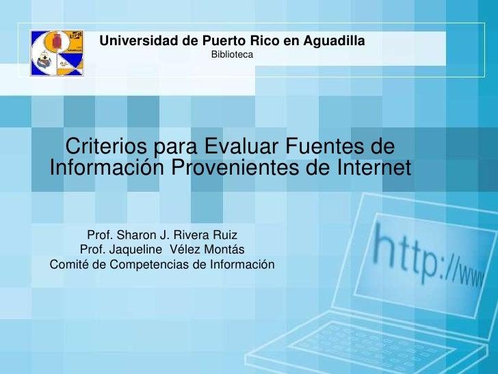 Universidad de Puerto Rico en Aguadilla                           Biblioteca       Criterios para Evaluar Fuentes de Infor...