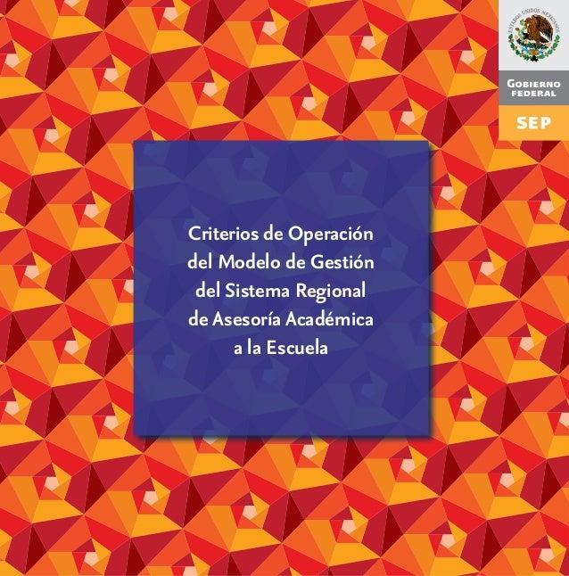 Criterios de Operación del Modelo de Gestión del Sistema Regional de Asesoría Académica a la Escuela