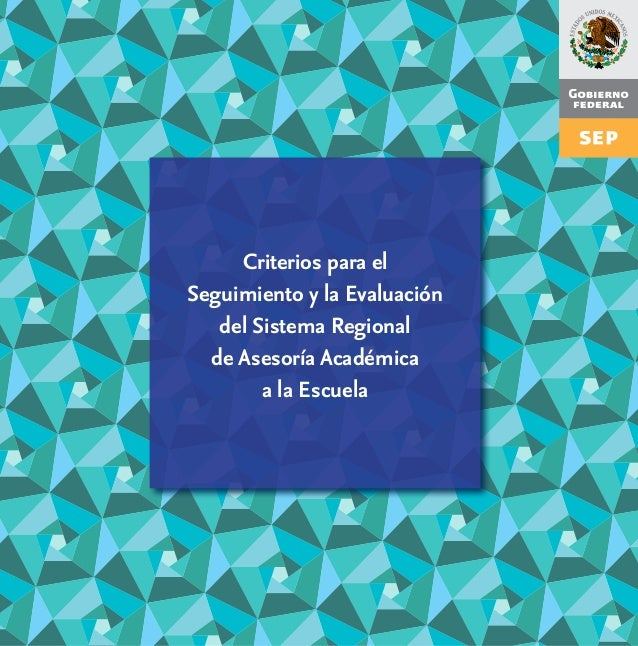 Criterios para el Seguimiento y la Evaluación del Sistema Regional de Asesoría Académica a la Escuela