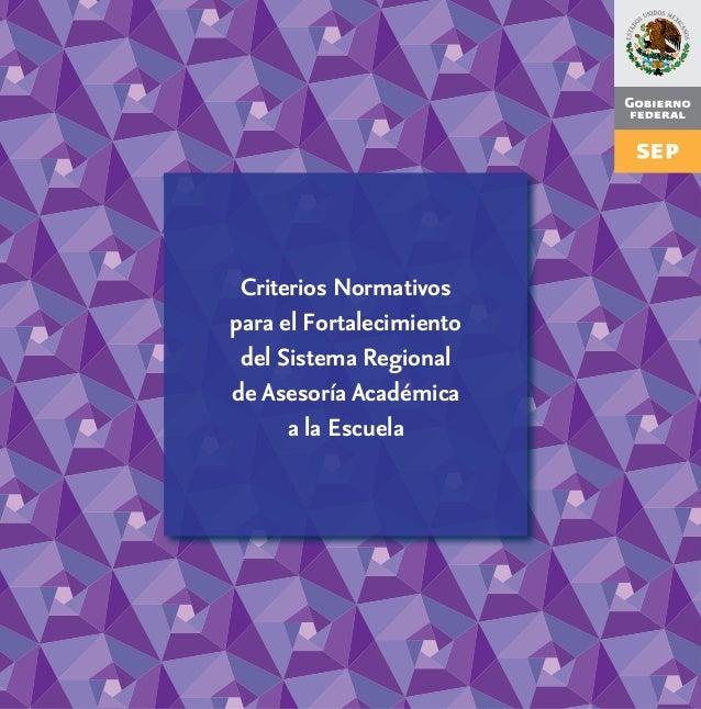 Criterios Normativos para el Fortalecimiento del Sistema Regional de Asesoría Académica a la Escuela