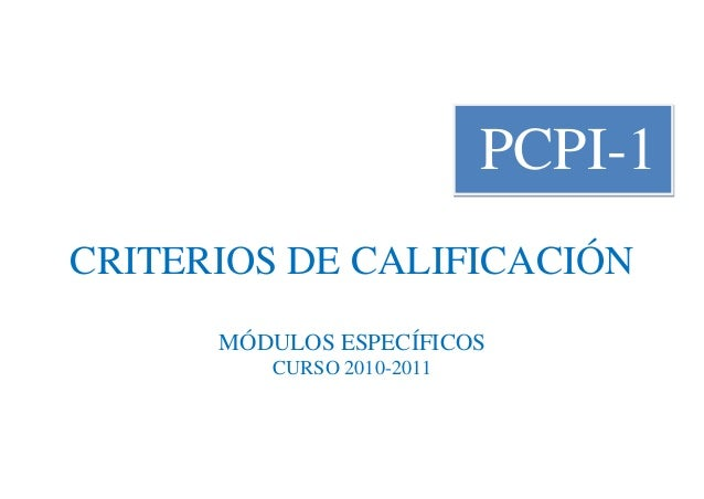 PCPI-1 CRITERIOS DE CALIFICACIÓN MÓDULOS ESPECÍFICOS CURSO 2010-2011