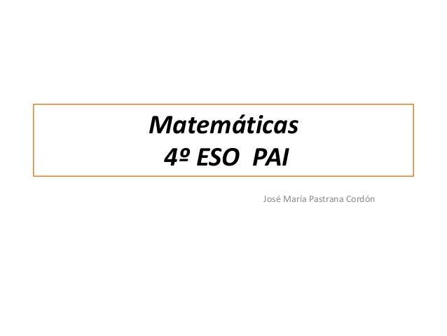 Matemáticas 4º ESO PAI José María Pastrana Cordón