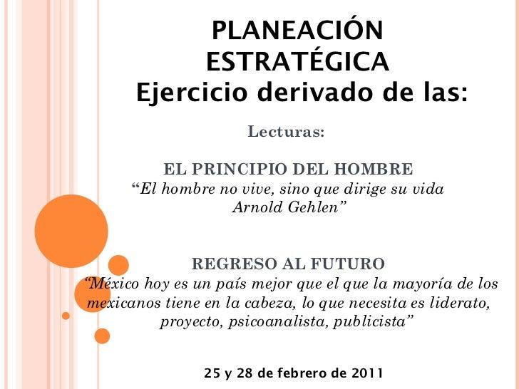 """Lecturas:  EL PRINCIPIO DEL HOMBRE """" El hombre no vive, sino que dirige su vida Arnold Gehlen"""" REGRESO AL FUTURO   """"México..."""