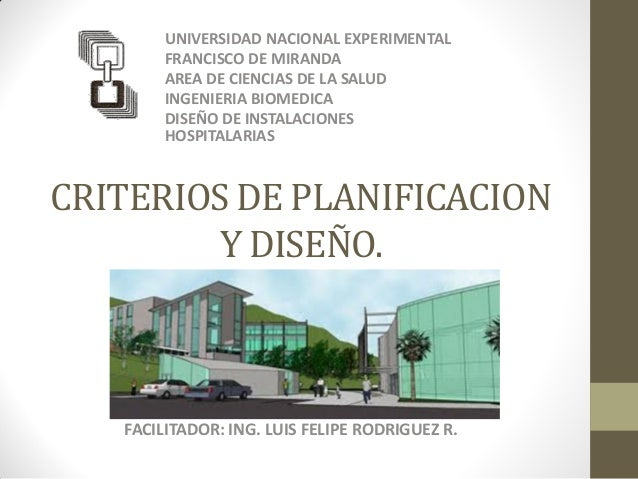 CRITERIOS DE PLANIFICACION Y DISEÑO.  UNIVERSIDAD NACIONAL EXPERIMENTAL  FRANCISCO DE MIRANDA  AREA DE CIENCIAS DE LA SALU...