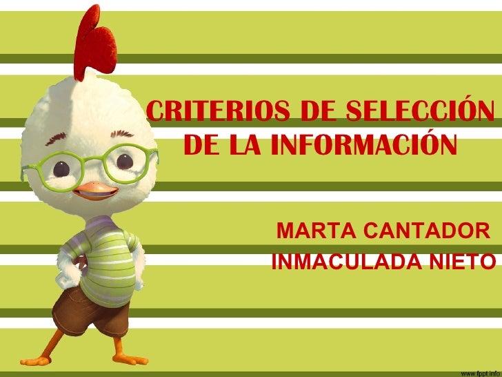 CRITERIOS DE SELECCIÓN DE LA INFORMACIÓN MARTA CANTADOR  INMACULADA NIETO