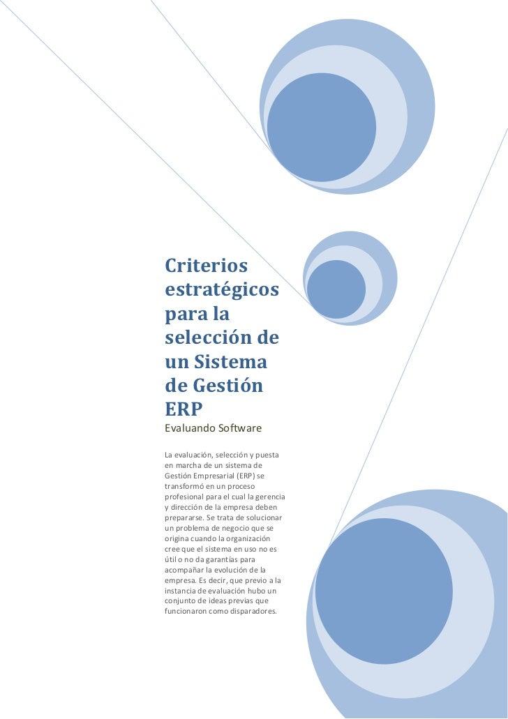 Criteriosestratégicospara laselección deun Sistemade GestiónERPEvaluando SoftwareLa evaluación, selección y puestaen march...
