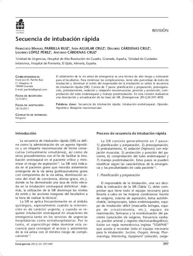 Introducción La secuencia de intubación rápida (SIR) se defi- ne como la administración de un agente hipnóti- co y un rela...