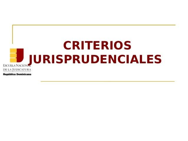 CRITERIOS  JURISPRUDENCIALES
