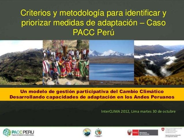 Un modelo de gestión participativa del Cambio Climático Desarrollando capacidades de adaptación en los Andes Peruanos Crit...