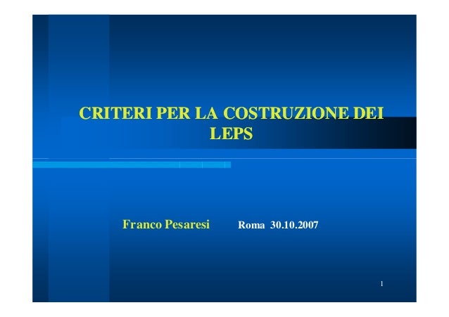 CRITERI PER LA COSTRUZIONE DEI             LEPS    Franco Pesaresi   Roma 30.10.2007                                      ...