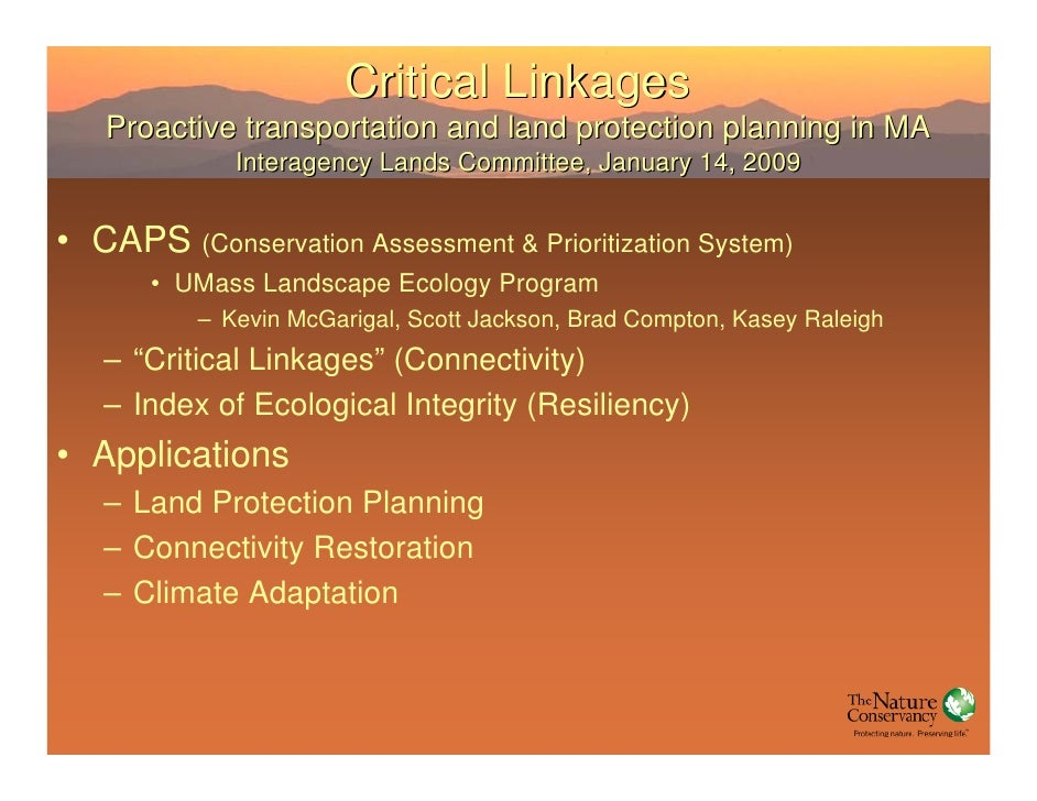 Critical Linkages    Proactive transportation and land protection planning in MA              Interagency Lands Committee,...