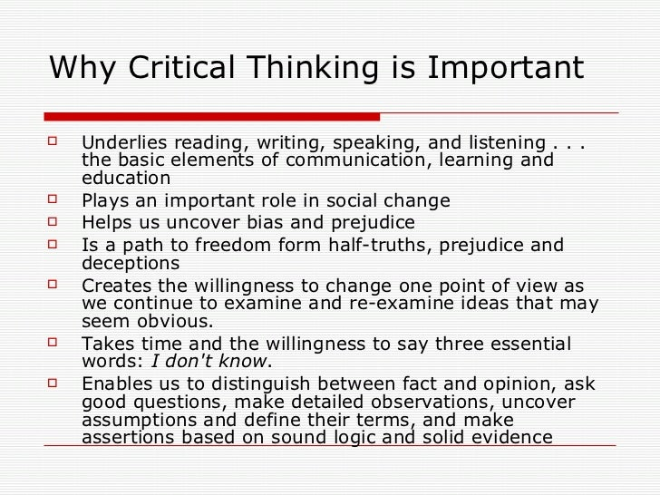 importance of critical thinking in writing Advice on what we mean by critical thinking  it means finding information and understanding different approaches and using them in your writing getting critical.