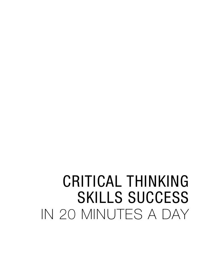 is critical thinking a natural skill 1) critical thinking is not just thinking, but thinking which entails self-improvement 2) this improvement comes from skill in using standards by which one appropriately assesses thinking to put it briefly, it is self-improvement (in thinking) through standards (that assess thinking).