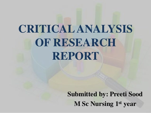 research critical analysis Critical analysis of research articles 1808 words | 8 pages this work will discuss a critical analysis of two articles that will be used within my research proposal.