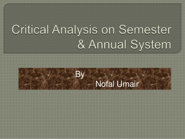 Critical analysis on semester and annual system