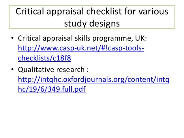 critical appraisal skills programme Different frameworks are used, depending on whether the research is qualitative or quantitative the critical appraisal skills programme (casp) (2010.