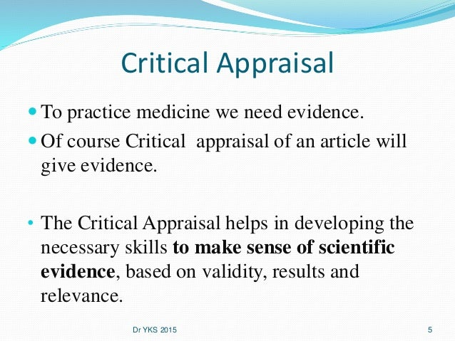 critical appraisal of medical research papers Critical appraisal can  the british medical  provides excellent advice on questions to ask when reading different types of research although the papers.