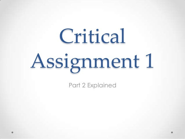Critical assignment 1 part 2 explained