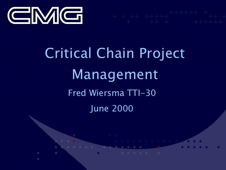 Critical Chain Project Management Fred Wiersma TTI-30 June 2000