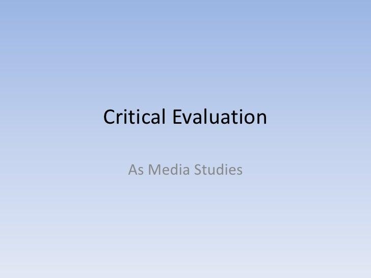Critical Evaluation    As Media Studies