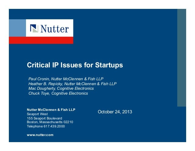 Critical IP Issues for Startups Paul Cronin, Nutter McClennen & Fish LLP Heather B. Repicky, Nutter McClennen & Fish LLP M...