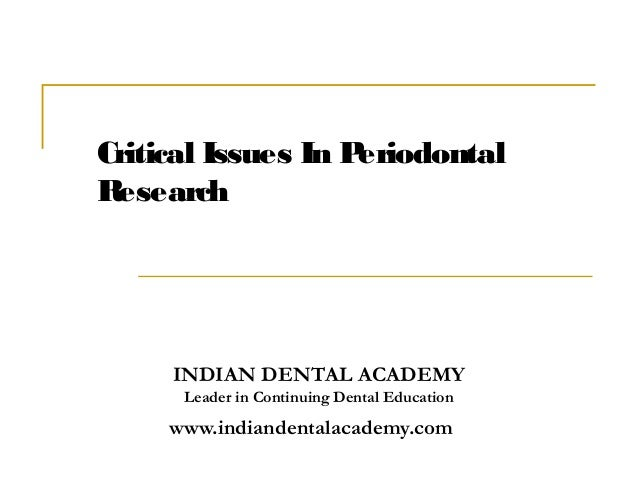 Critical issues in periodontal research  /certified fixed orthodontic courses by Indian dental academy