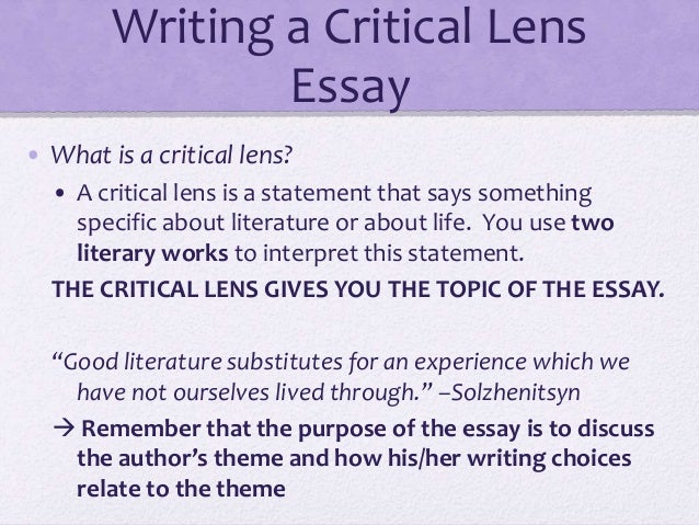 english critical lense essay The ap english language and composition course is designed to enable students to become skilled readers and writers in diverse genres and modes of composition how to write a great critical lens essay 1 read, think, plan.