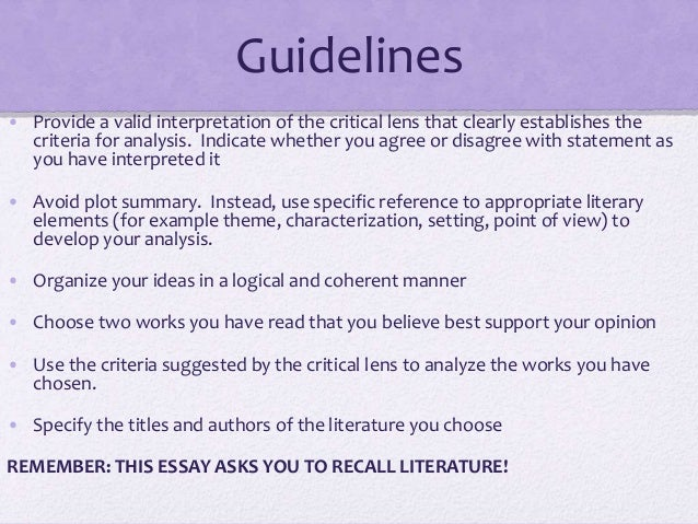 critical lens essays In high school or college, you may be asked to write a lens essay a lens essay is a type of comparative paper that analyzes one text through the viewpoints expressed.