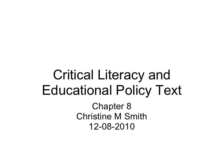 Critical Literacy and Educational Policy Text Chapter 8 Christine M Smith 12-08-2010
