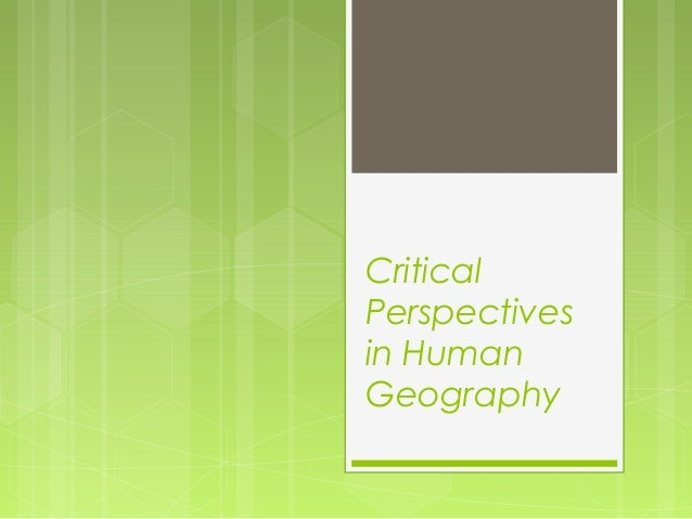 Critical perspectives in human geography