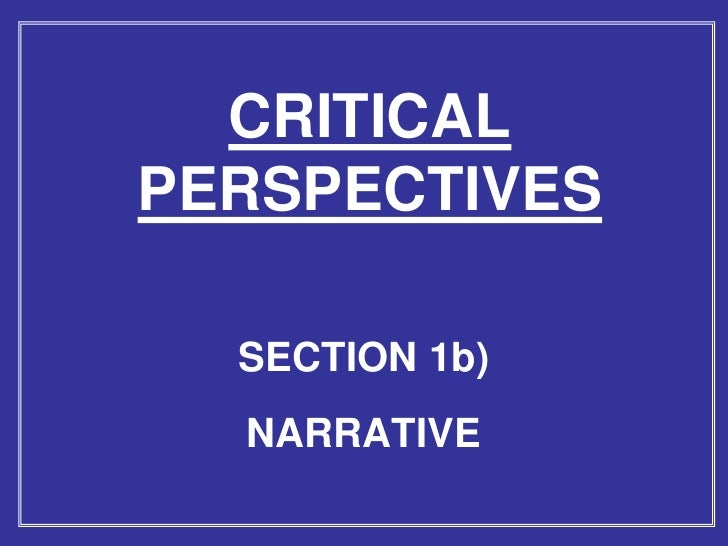 CRITICAL PERSPECTIVES    SECTION 1b)   NARRATIVE
