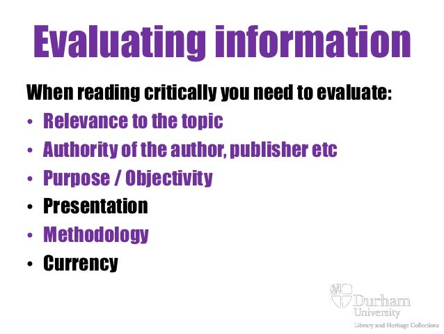 To critically evaluate