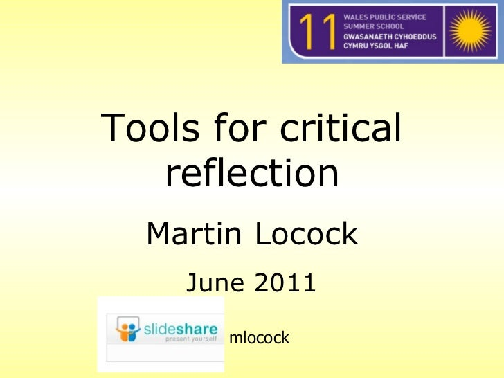 Tools for critical reflection Martin Locock June 2011 mlocock