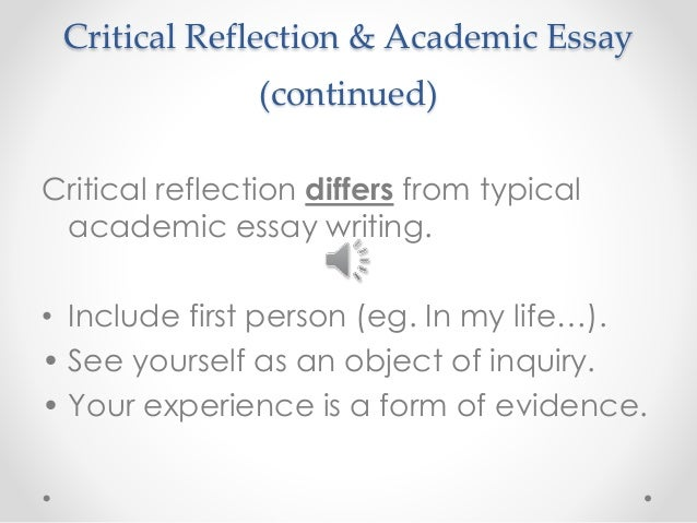 critical reflection essay education Introduction without a critical assessment of self, there can be no true understanding and a deep sense of self awareness it is only true such self awareness that.