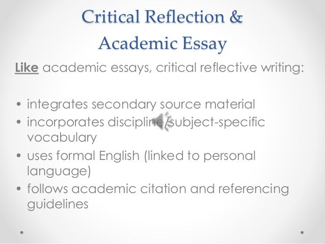 writing and literature critical reflection Reflections to the academic literature that you have encountered  another benefit to reflection is the opportunity to rectify  critical reflective writing.
