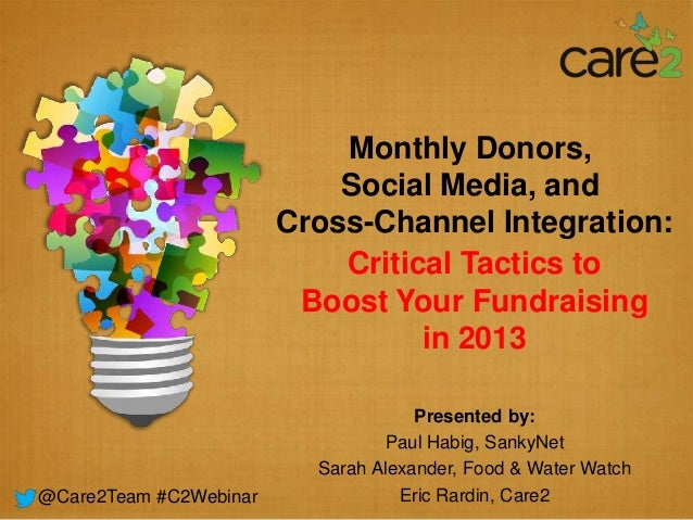 Monthly Donors, Social Media, and Cross Channel Integration: Critical Tactics to Boost Your Fundraising in 2013