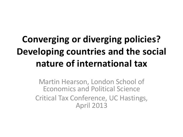 Converging or diverging policies?Developing countries and the social    nature of international tax     Martin Hearson, Lo...
