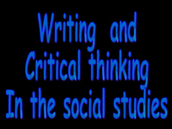 Writing  and  Critical thinking In the social studies