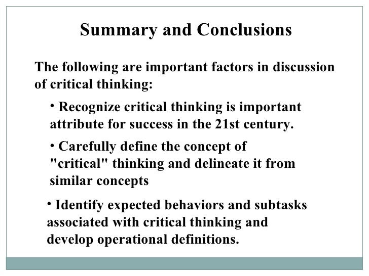 discuss the concept of critical thinking Critical thinking and the nursing practice critical thinking will cause this nurse to examine the discuss the skills and attitudes of critical.